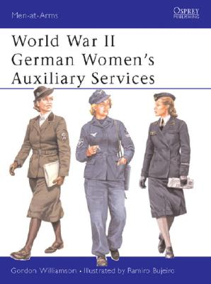 World War II German Women's Auxiliary Services By Williamson, Gordon/ Buheiro, Ramiro (ILT)